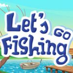 Let's Go Fishing